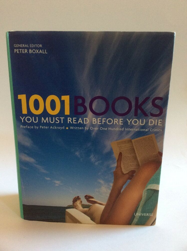 1001 Books You Must Read Before You Die (2006, Hardcover) Peter Boxall Editor