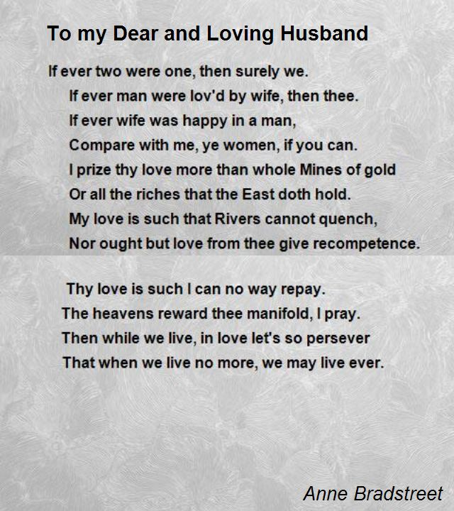 To My Dear And Loving Husband Poem By Anne Bradstreet Poem Hunter Son Poems Happy Anniversary Quotes Poem For My Son A collection of husband poems and poetry from the most famous poets and authors. to my dear and loving husband poem by