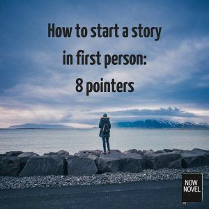 005 How to Start a Story in First Person 8 Pointers Pointers