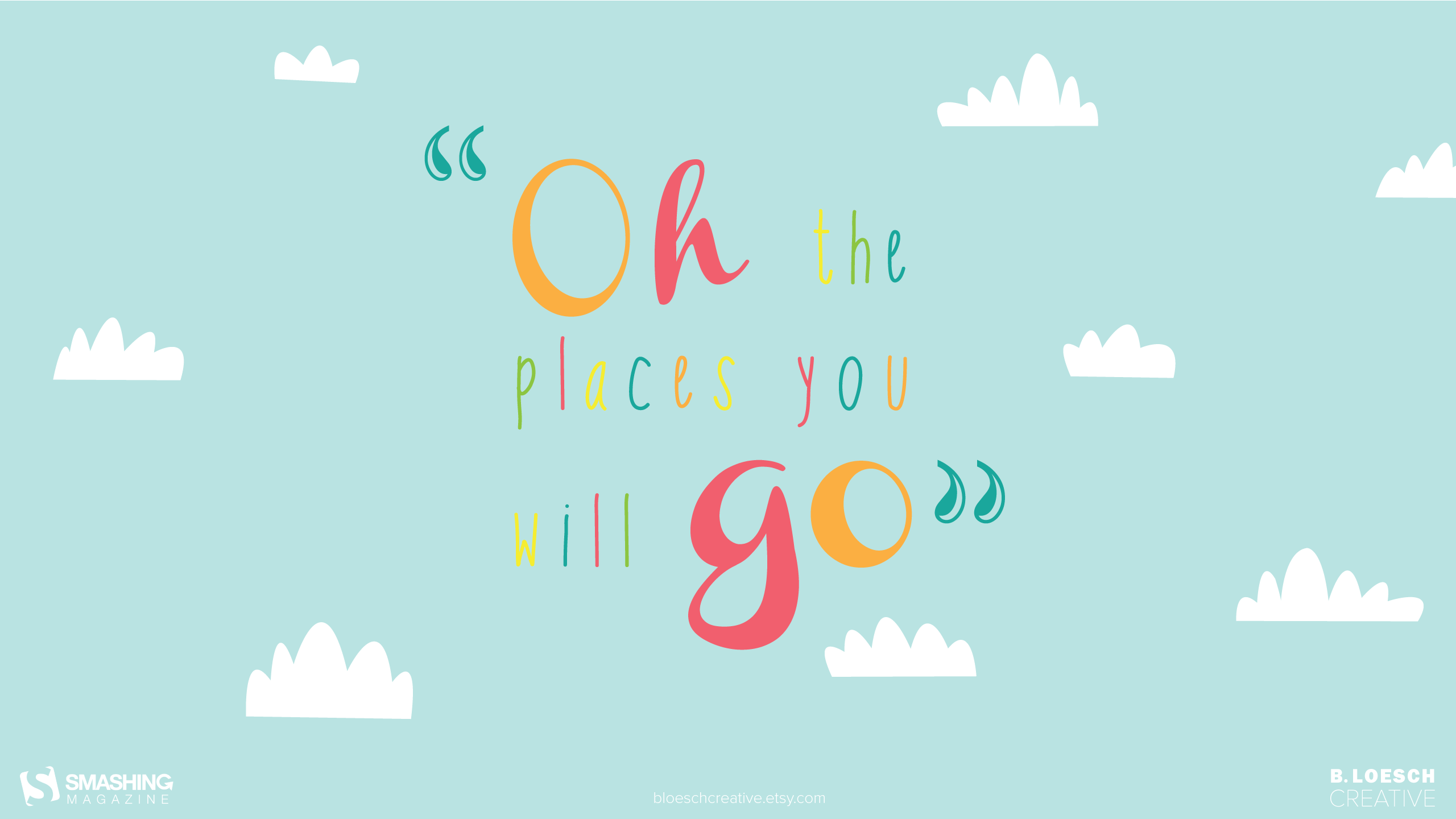 desktop backgrounds a· june 14 oh the places you will go