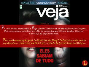 A Veja foi defendida, em menos de 24 horas, por um ministro do STF, após tentar influenciar o resultado das eleições em favor do candidato do PSDB... Já um blogueiro por críticas a Globo terá que desembolsar R$20 mil