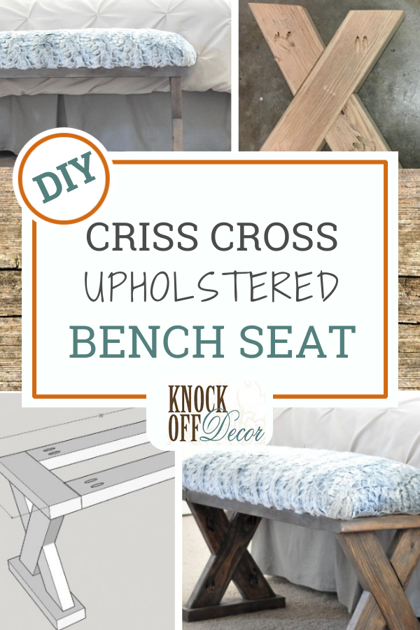 Diy Criss Cross Upholstered Bench Seat Knockoffdecor Com In 2020 Upholstered Bench Seat Diy Home Decor Projects Knock Off Decor