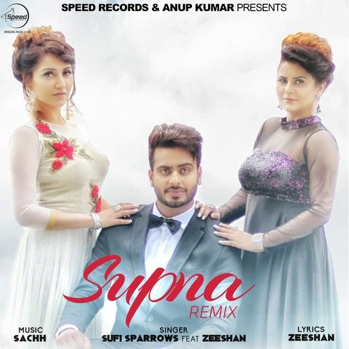 Download Supna Remix Mp3 Song Singer Sufi Sparrows Music Sachh
