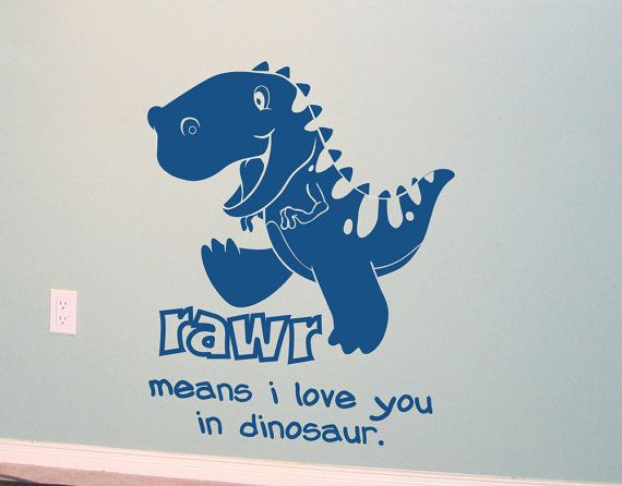 Wall Decal  Kids RAWR Means I Love You In Dinosaur Vinyl Wall Art - Custom vinyl wall decals dinosaur