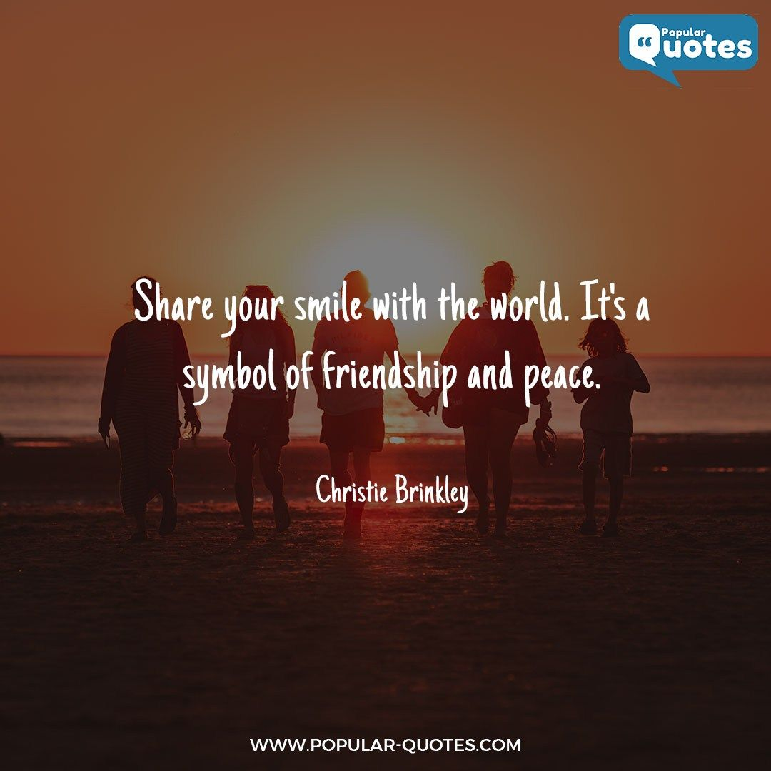 Share Your Smile With The World Its A Symbol Of Friendship And