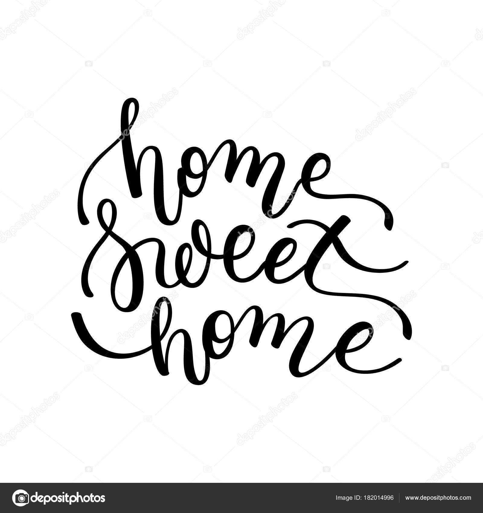 Home Sweet Home Hand Schriftzug Vorlage Fur Die Karte Plakat Print Hand Lettering Lettering Letter Sign