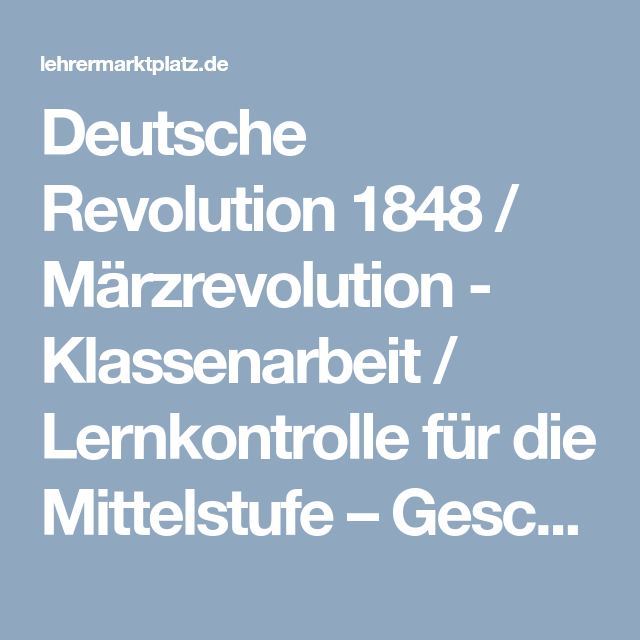 Deutsche Revolution 1848 / Märzrevolution - Klassenarbeit ...