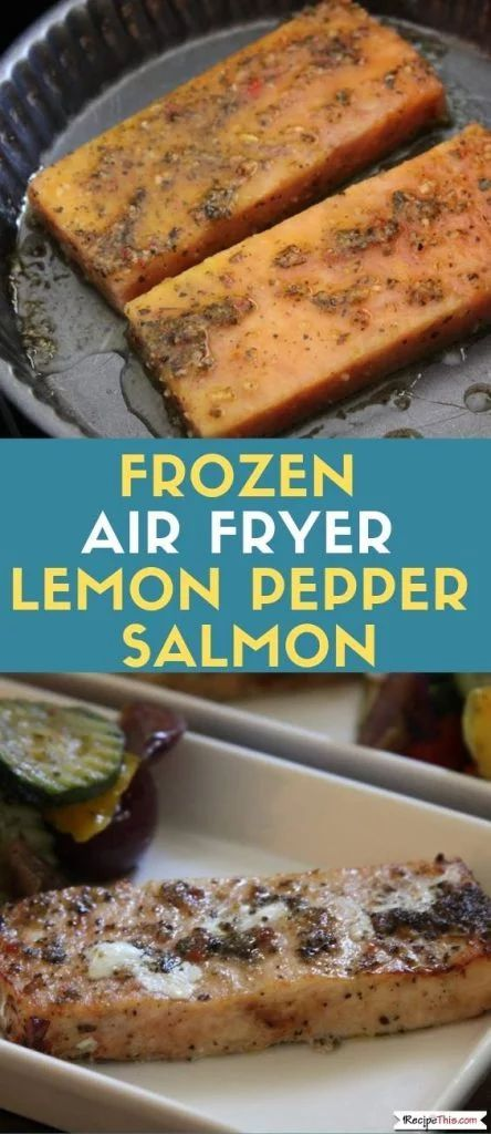 Frozen Air Fryer Lemon Pepper Salmon With Mediterranean Vegetables - Air fryer Frozen Air Fryer Lemon Pepper Salmon With Mediterranean Vegetables - Air fryer -