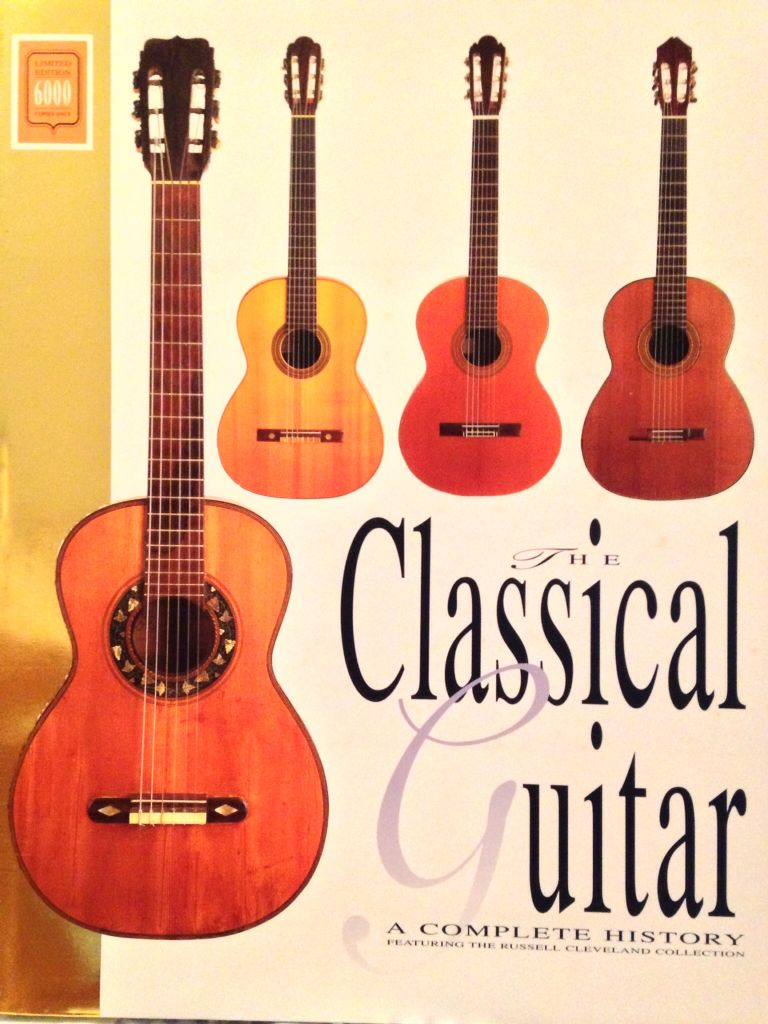 The Classical Guitar A Complete History Featuring The Russell Cleveland Collection Guitar Books Classical Guitar Guitar