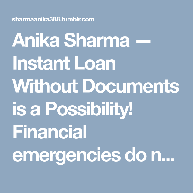 Instant Loan Without Documents Is A Possibility Instant Loans Loan Personal Loans