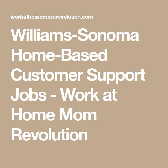Williams-Sonoma Home-Based Customer Support Jobs | Job work ...