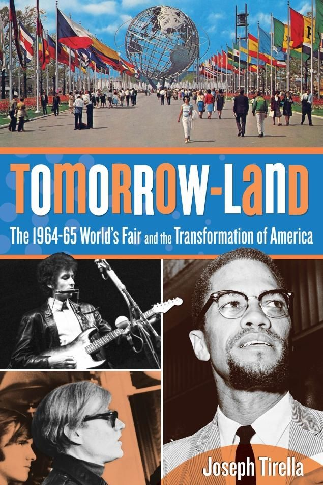 "Queens native Joseph Tirella examines the impact of the 1964-65's World's Fair and its place in the turbulent 1960s in his new book ""Tomorro..."