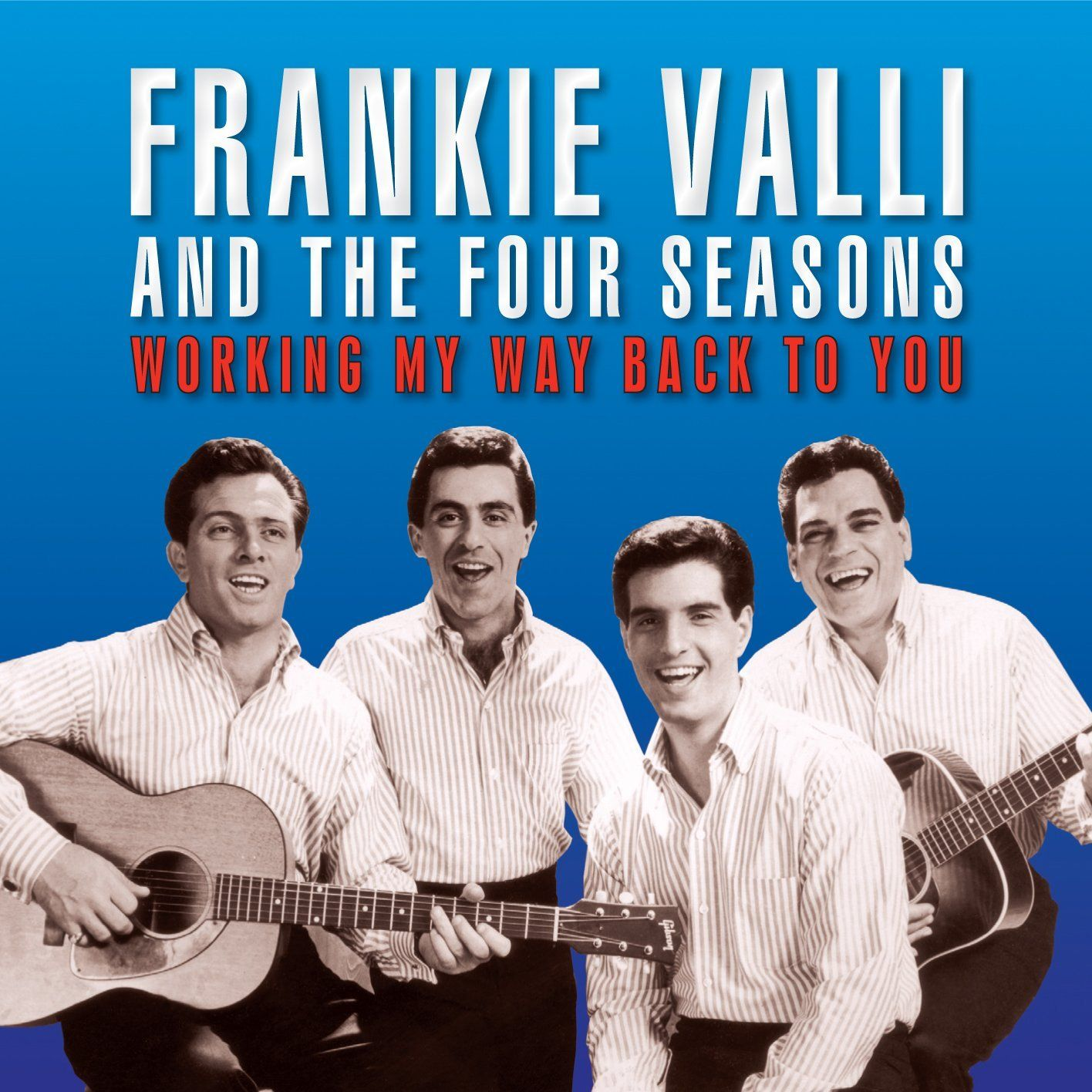 Frankie Valli Amp The Four Seasons Working My Way Back To