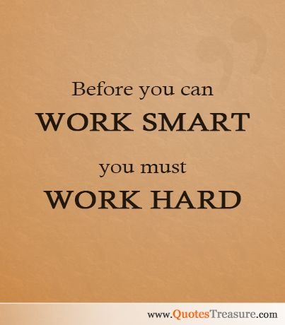 Image Result For Work Hard And Work Smart Quotes Feed The Thoughts