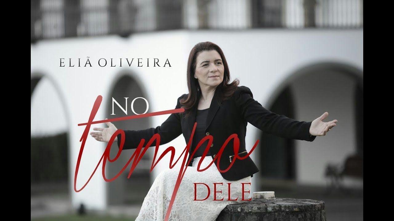 Elia Oliveira No Tempo Dele Lyric Video Com Imagens