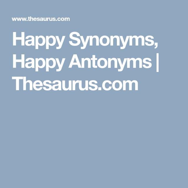 Happy Synonyms Happy Antonyms Thesaurus Com >> Happy Synonyms Happy Antonyms Thesaurus Com Tutoring