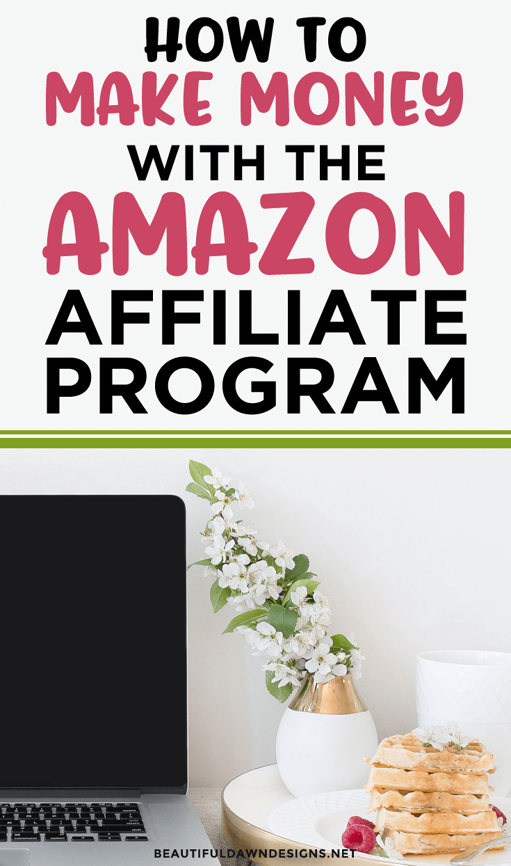 How To Make Money With The Amazon Affiliate Program How To Make