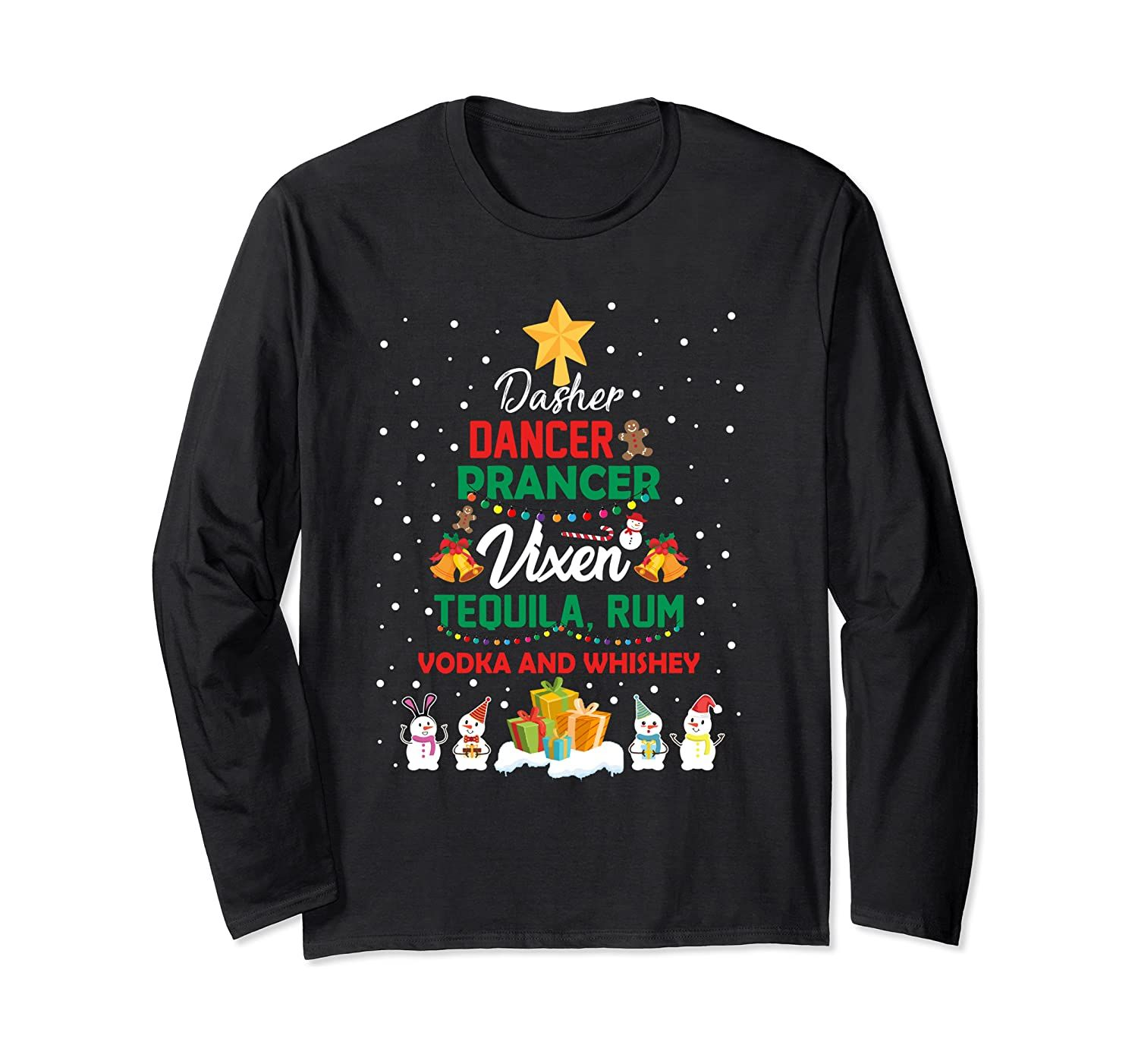 Dasher Dancer Prancer Vixen Tequila Rum Vodka Whiskey Wine Long Sleeve T-Shirt