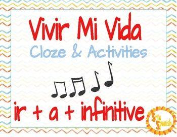 """Ir A Infinitive """"Vivir Mi Vida"""" Cloze Activity   Cloze activity, Spanish  activities, Spanish lesson plans"""