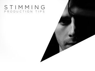 Stimming - Production Tips