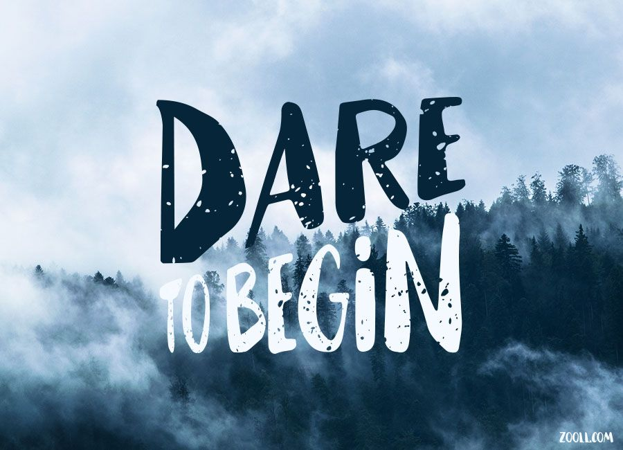 Quote Of The Week Dare To Begin All Quotes Pinterest Quote Simple Dare Quotes