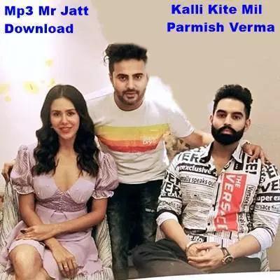 Kalli Kite Mil Parmish Verma Singham Mr Jatt Download Punjabi Models Mr Songs