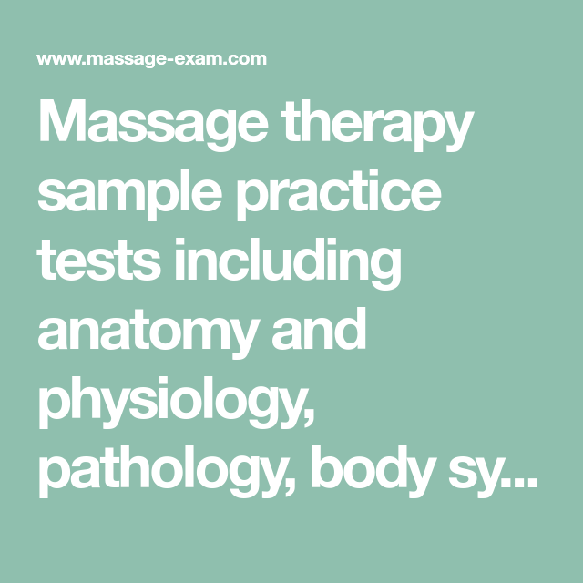 Massage therapy sample practice tests including anatomy and ...