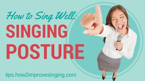 How to Sing Well: Singing Posture #howtosing