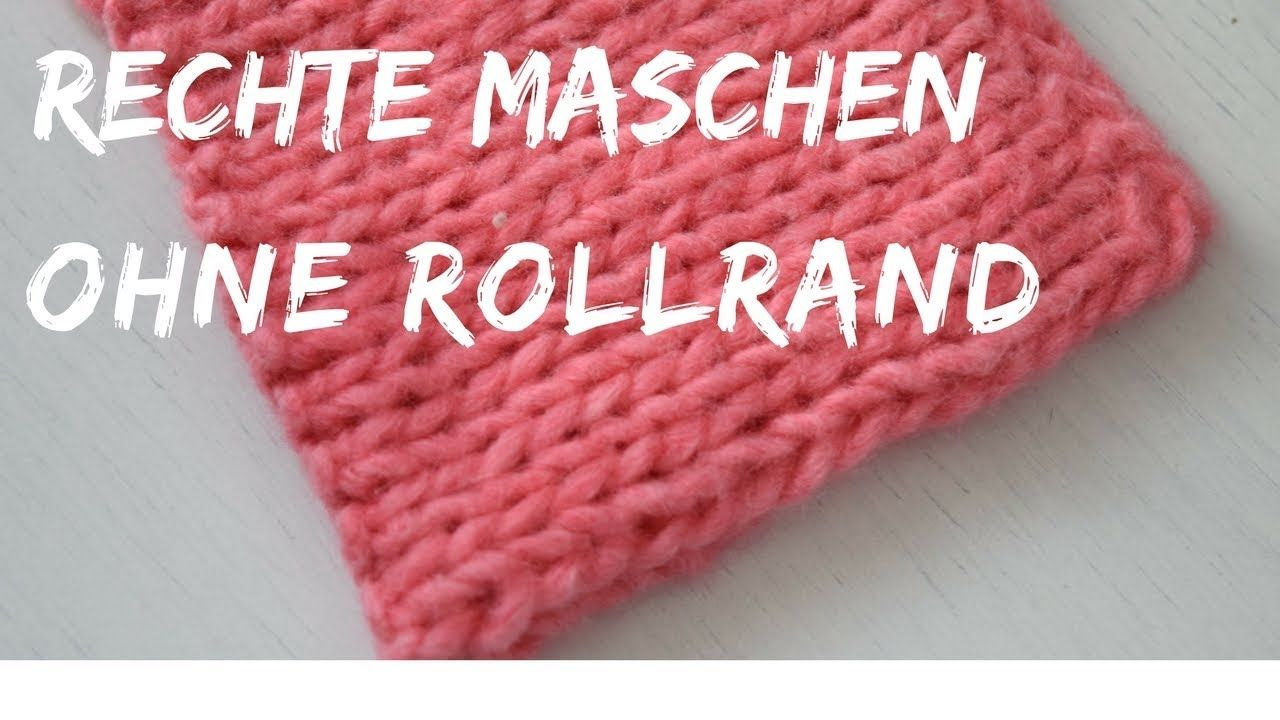 Rechte Maschen ohne Rollrand | Strickmuster für Schal | #57 ...