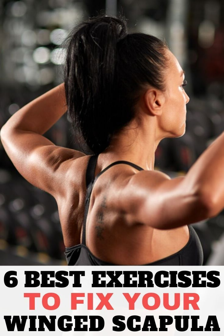 6 Best Exercises To Fix Your Winged Scapula