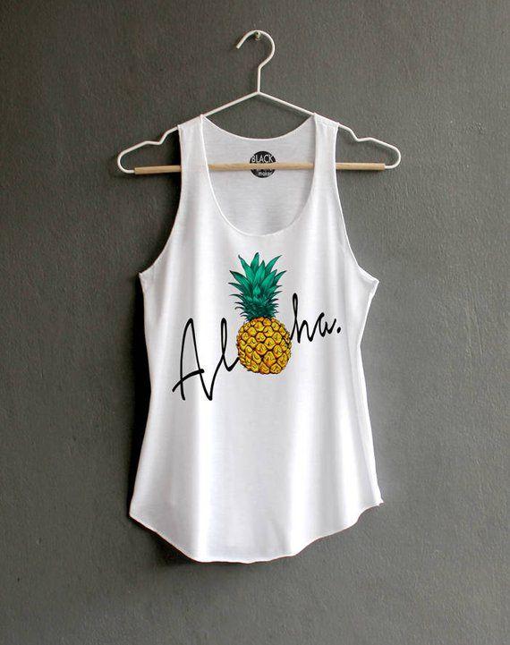 64a958666 Aloha pineapple Tank top Pineapple Shirt Shirt Funny Shirts Hipster T-shirt  White Tank Top Womens