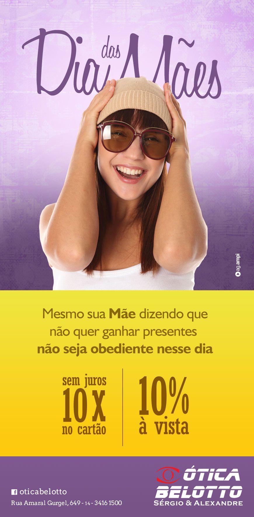 206ca54520aef Dia das Mães   Cliente  Ótica Belotto by AMPI PROPAGANDA   Pinterest
