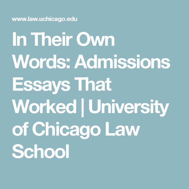 In Their Own Words Admissions Essays That Worked University Of Chicago Law School Admissions Essay Law School University Of Chicago Admissions