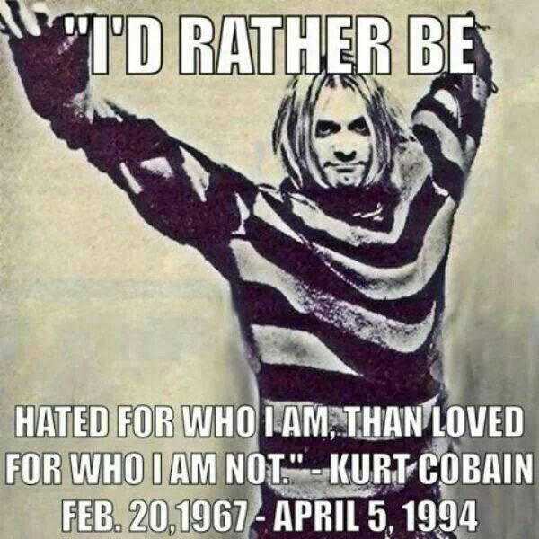 Kurt Cobain Good words to live by
