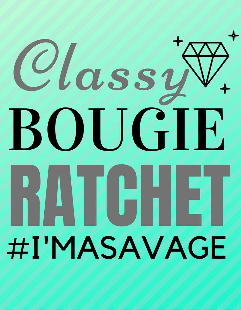 I M A Savage Classy Bougie Ratchet Tiktok Svg Png Pdf Jpg Etsy In 2021 Savage Wallpapers Song Lyrics Wallpaper Funny Phone Wallpaper