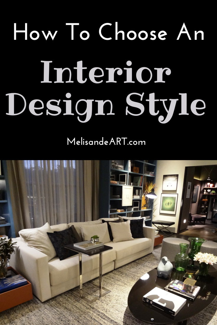 How To Choose A Home Decor Style That You Will Love Home Decor Styles Decor Styles Interior Decorating