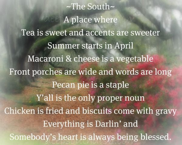 The South, a place where tea is sweet and accents are sweeter... and  somebody's heart is always being blessed.