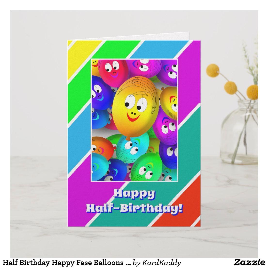 Half Birthday Happy Fase Balloons Card Zazzle Com Happy Half Birthday Half Birthday Happy Birthday