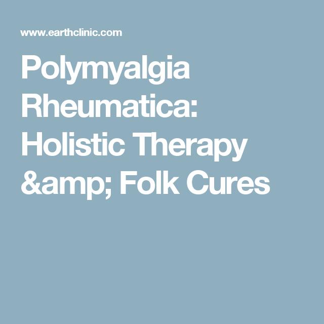 Polymyalgia Rheumatica: Holistic Therapy & Folk Cures
