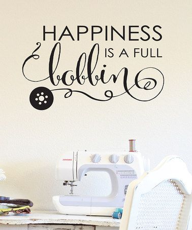 Another great find on #zulily! 'Full Bobbin' Wall Quotes™ Decal #zulilyfinds