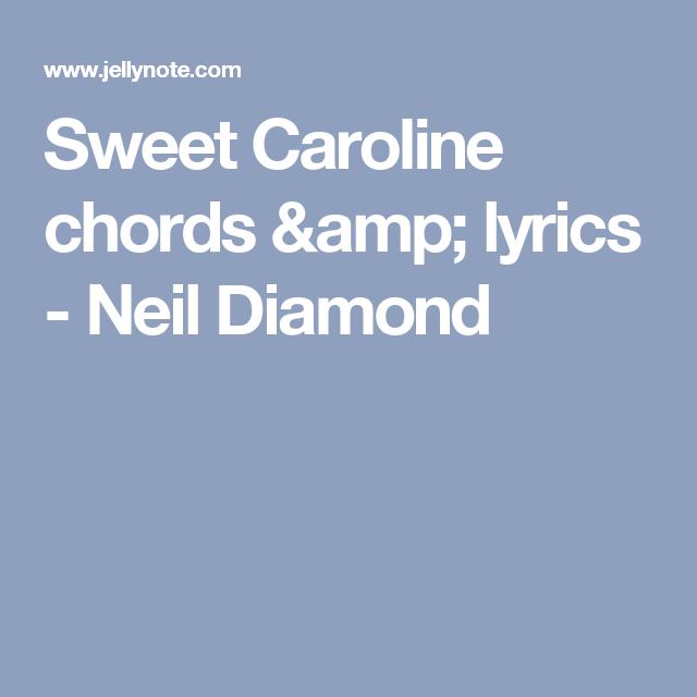 Sweet Caroline chords & lyrics - Neil Diamond | Guitar | Pinterest ...