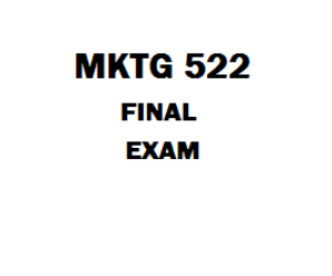 MKTG 522 Final Exam Page 1 1. (TCO B) What are the