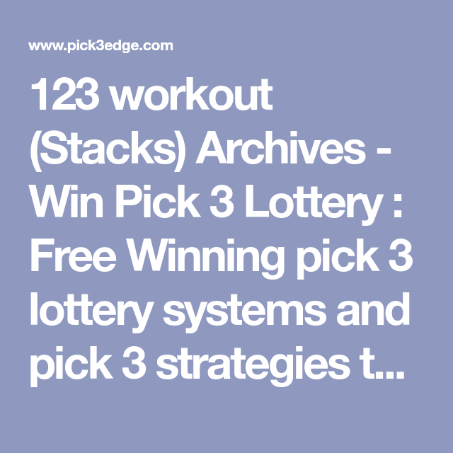 123 workout (Stacks) Archives - Win Pick 3 Lottery : Free Winning