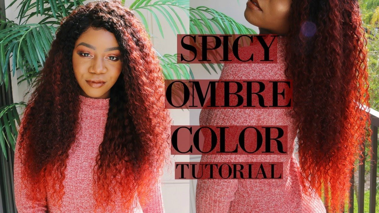 Spicy Ombre Hair Color Tutorial Ft Unice Hair Video Weaves Wigs