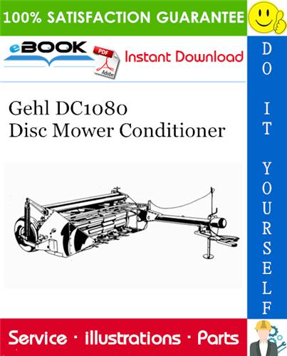 Gehl Dc1080 Disc Mower Conditioner Parts Manual Conditioner Mower Manual