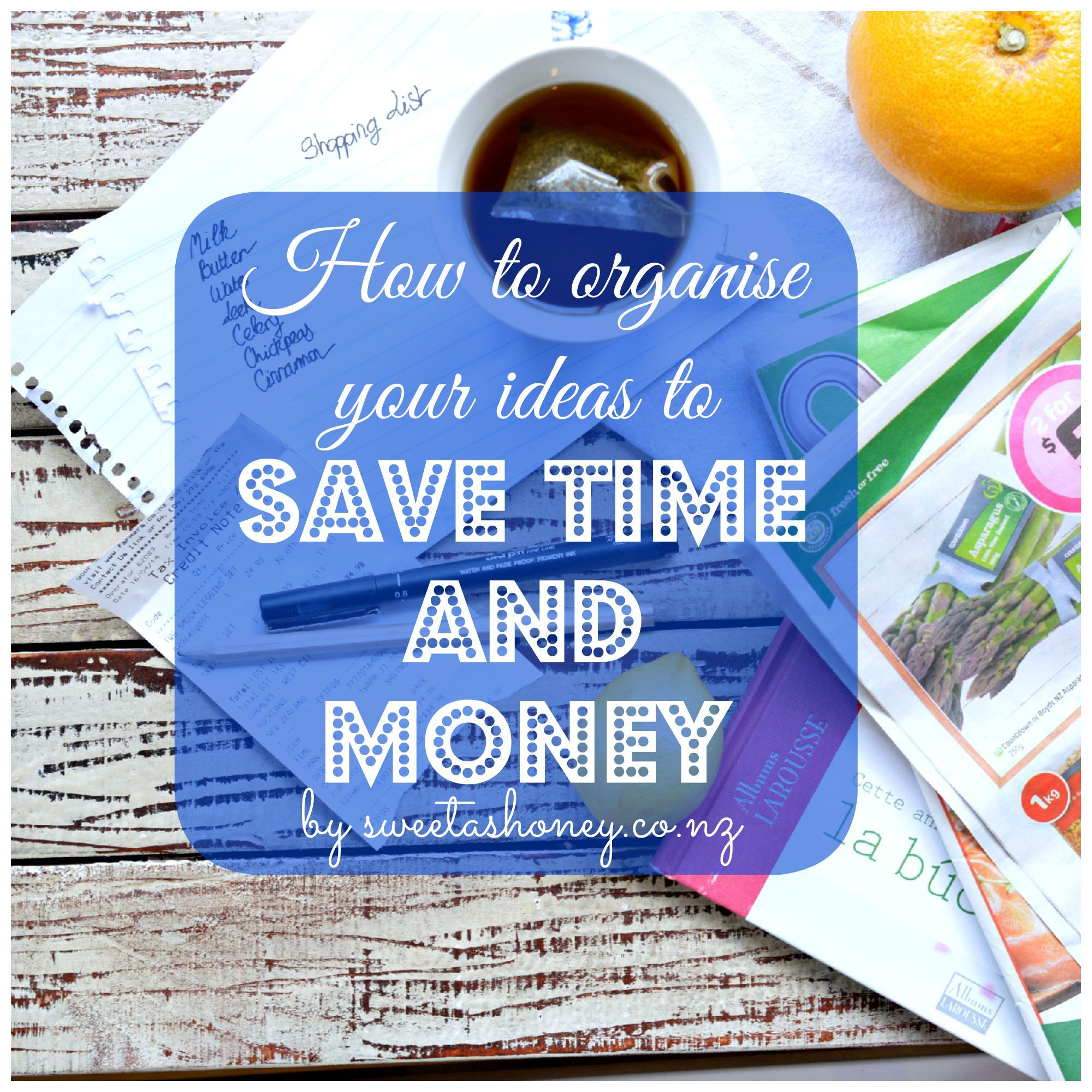 how to organise your ideas to save time and money