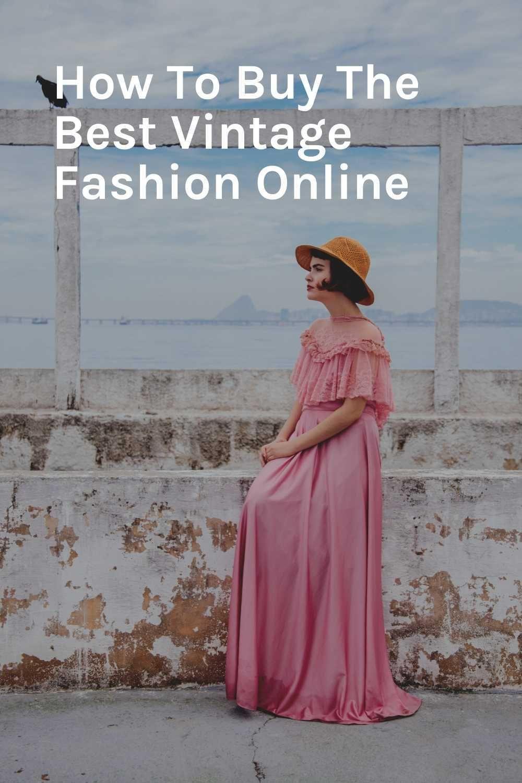 Best Ways To Buy Vintage Clothing Online In 2020 Vintage Fashion Buy Vintage Clothing Vintage Fashion Online