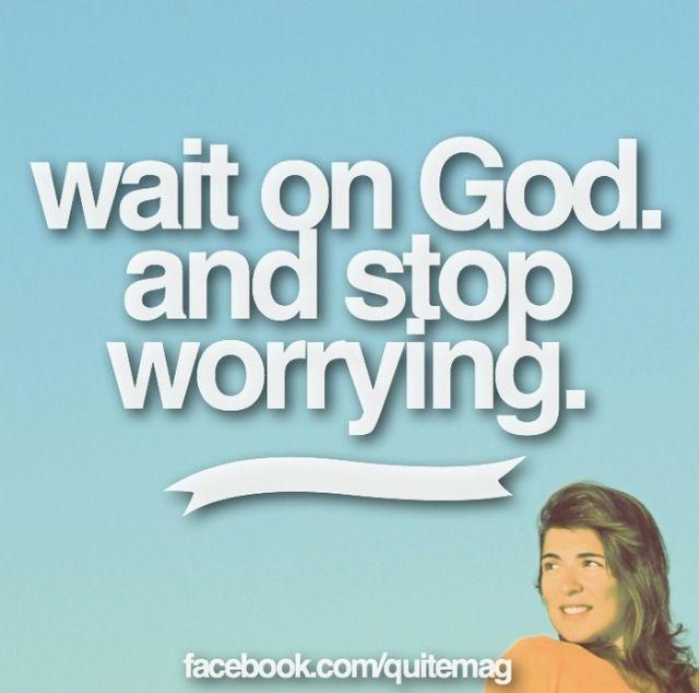 waitonGod | Waiting on god, Gods timing, Perfect timing