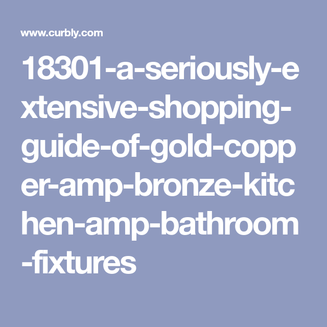 Photo of A seriously extensive buying guide with kitchen and bathroom fittings made of gold, copper and bronze