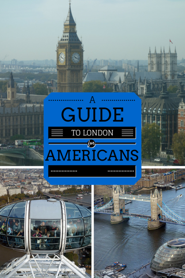 A Guide to London for Americans- Visiting for a First Time - Sunny in London